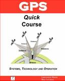 GPS Quick Course; Technology, Systems and Operation, Harte, Lawrence and Levitan, Ben, 1932813705