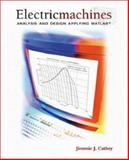 Electric Machines : Analysis and Design Applying MATLAB, Jim Cathey, 0072423706