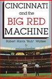 Cincinnati and the Big Red Machine 9780253213709