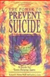 The Power to Prevent Suicide, Richard E. Nelson and Judith C. Galas, 0915793709
