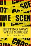 Getting Away with Murder, William Webb, 1499113706