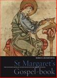 St Margaret's Gospel-Book : The Favourite Book of an Eleventh-Century Queen of Scots, Rushforth, Rebecca, 1851243704