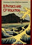 B Physics and CP Violation : Proceedings of the 2nd International Conference Honolulu, Hawaii, U. S. A., 24-27 March, 1997, , 9810233701