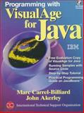 Programming with VisualAge for Java 1.0, Carrel-Billard, Marc and Akerley, John, 0139113711