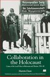 Collaboration in the Holocaust : Crimes of the Police in Belorussia and Ukraine, 1941-44, Martin, Dean and Dean, Martin, 1403963711