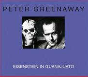 Peter Greenaway: Eisenstein in Guanajuato, Peter Greenaway, 291456371X