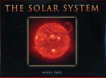 The Solar System, Nigel Paul, 0785823719