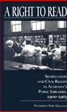 A Right to Read : Segregation and Civil Rights in Alabama's Public Libraries, 1900-1965, Graham, Patterson Toby, 0817353712