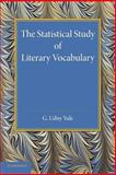 The Statistical Study of Literary Vocabulary, Yule, C. Udny, 1107633710