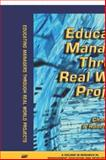 Educating Managers Through Real World Projects, Wankel, Charles and DeFillippi, Bob, 1593113714