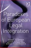 Paradoxes of European Legal Integration, Petersen, Hanne and Lise Kjær, Anne, 0754673715