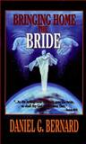 Bringing Home the Bride, Daniel G. Bernard, 0883683717