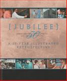 Jubilee : A 50-Year Illustrated Retrospective, Broom, Dick, 0970253710