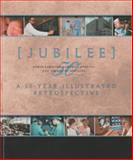 Jubilee : A 50-Year Illustrated Retrospective, Broom, Dick, 0970253710