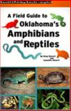 A Field Guide to Oklahoma's Amphibians and Reptiles 9780977663712