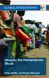 Shaping the Humanitarian World 9780415773713