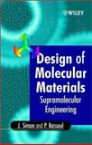 Design of Molecular Materials : Supramolecular Engineering, Simon, Jacques and Bassoul, Pierre, 0471973718