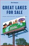 Great Lakes for Sale : From Whitecaps to Bottlecaps, Dempsey, Dave, 0472033719