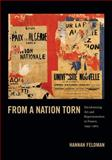 From a Nation Torn : Decolonizing Art and Representation in France, 1945-1962, Feldman, Hannah, 0822353717