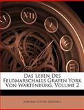 Das leben des feldmarschalls grafen York von Wartenburg (German Edition), Johann Gustav Droysen, 1148443711
