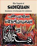 The Legend of Sadequain, Salman Ahmad, 145053371X