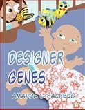 Designer Genes, Amanda J. Pacheco, 1462653715