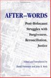 After-Words : Post-Holocaust Struggles with Forgiveness, Reconciliation, Justice, Patterson, David, 029598371X