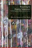 Reacting to Reality Television : Performance, Audience and Value, Skeggs, Beverley and Wood, Helen, 0415693713