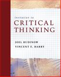 Invitation to Critical Thinking, Rudinow, Joel and Barry, Vincent E., 0495103713