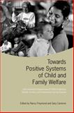 Towards Positive Systems of Child and Family Welfare : International Comparisons of Child Protection, Family Service, and Community Caring Systems, , 080209371X