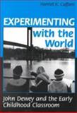 Experimenting with the World : John Dewey and Early Education, Cuffaro, Harriet, 0807733717