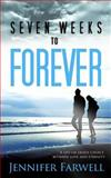Seven Weeks to Forever, Jennifer Farwell, 099607371X