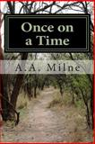 Once on a Time, A. A. Milne, 1481833715
