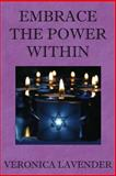 Embrace the Power Within, Veronica Lavender, 1497533716