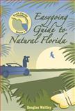 Easygoing Guide to Natural Florida, Douglas Waitley, 1561643718