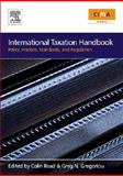 International Taxation Handbook : Policy, Practice, Standards, and Regulation, , 0750683716
