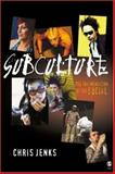 Subculture : The Fragmentation of the Social, Jenks, Chris, 076195371X