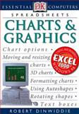 Charts and Graphics, Dorling Kindersley Publishing Staff and Robert Dinwiddie, 0789463717
