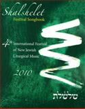 The Shalshelet 2010 Festival Songbook : 4th International Festival of New Jewish Liturgical Music 2010,, 0982273711