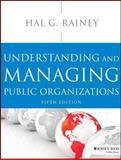 Understanding and Managing Public Organizations, Rainey, Hal G., 111858371X