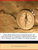 Her Washington Experiences, Anna Farquhar Bergengren, 127910371X