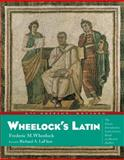 Wheelock's Latin, Frederic M. Wheelock and Richard A. LaFleur, 0060783710