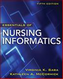 Essentials of Nursing Informatics, Saba, Virginia K. and McCormick, Kathleen Ann, 0071743715