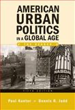 American Urban Politics in a Global Age : The Reader, Judd, Dennis R., 0205553710