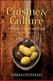 Cuisine and Culture : A History of Food and People, Civitello, Linda, 0470403713