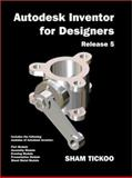 Autodesk Inventor for Designers R5, Sham Tickoo, 0966353714