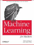 Machine Learning for Hackers, Conway, Drew and White, John Myles, 1449303714