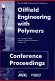 Oilfield Engineering with Polymers : Institute of Electrical Engineers, London, UK, 3-4 November 2003, , 1859573711