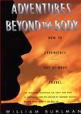 Adventures Beyond the Body, William L. Buhlman, 0062513710