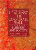Up Against the Corporate Wall : Cases in Business and Society, Sethi, S. Prakash and Steidlmeier, Paul, 0134883713